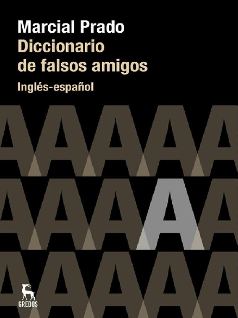 Prado Marcial - Diccionario de Falsos Amigos Ingles Español ab7001c64f1