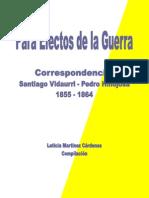 Para efectos de la Guerra. Correspondencia Santiago Vidaurri-Pedro Hinojosa 1855-1864
