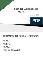 TECNOLOGIA DE ACESSO AO MEIO.pptx