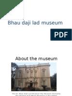 Bhau Daji m With New Building