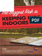 the biggest risk in keeping kids indoors