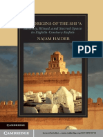The Origins of the Shī'A_ Identity, Ritual, And Sacred Space in Eighth-Century Kūfa-Cambridge University Press (2014) Najam Haider