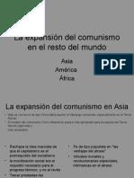 La Expansion Del Comunismo en El Resto Del