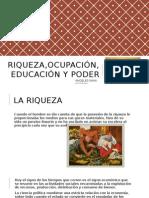 Riqueza,Ocupación,Educación y Poder. Ciencias Politicas.