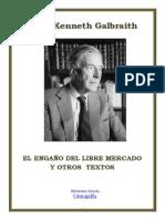 El Engano Del Libre Mercado y Otros Textos