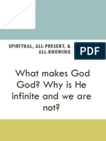 3  attributes - spiritual all-knowing all-present