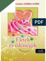 Tara Sivec - Eletek Es Edessegek