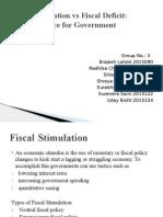 Fiscal Stimulation vs Fiscal Deficit