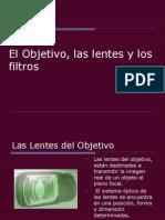 El Objetivo, las lentes y los filtros