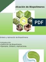 sintesis-aplicacion-Biopolimeros2.pptx