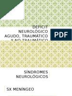Déficit Neurológico Agudo, Traumático y No Traumático