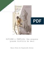 AUTISMO e FAMÍLIA Uma Pequena Grande História de Amor - Maria Stela de Figueiredo Avelar