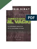 Sinay Sergio - Conectados Al Vacio - La Soledad Colectiva en La Sociedad Virtual - Ediciones B Argentina - Buenos Aires - 2008