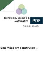 Tecnologia, Escola e Educação Matemática UENF