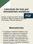 Liberação de Íons Por Biomateriais Metálicos