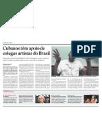 Cubanos têm apoio de artistas do Brasil