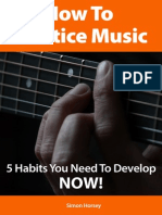 How to Practice Music 5 Habits You Need to Develop Now