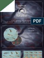 Making of Ravine