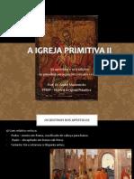 a Igreja Primitiva II - Tradiçoes Apostolicas e as Primeiras Perseguiçoes (1)