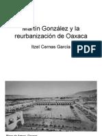 Martín González y La Reurbanización de Oaxaca
