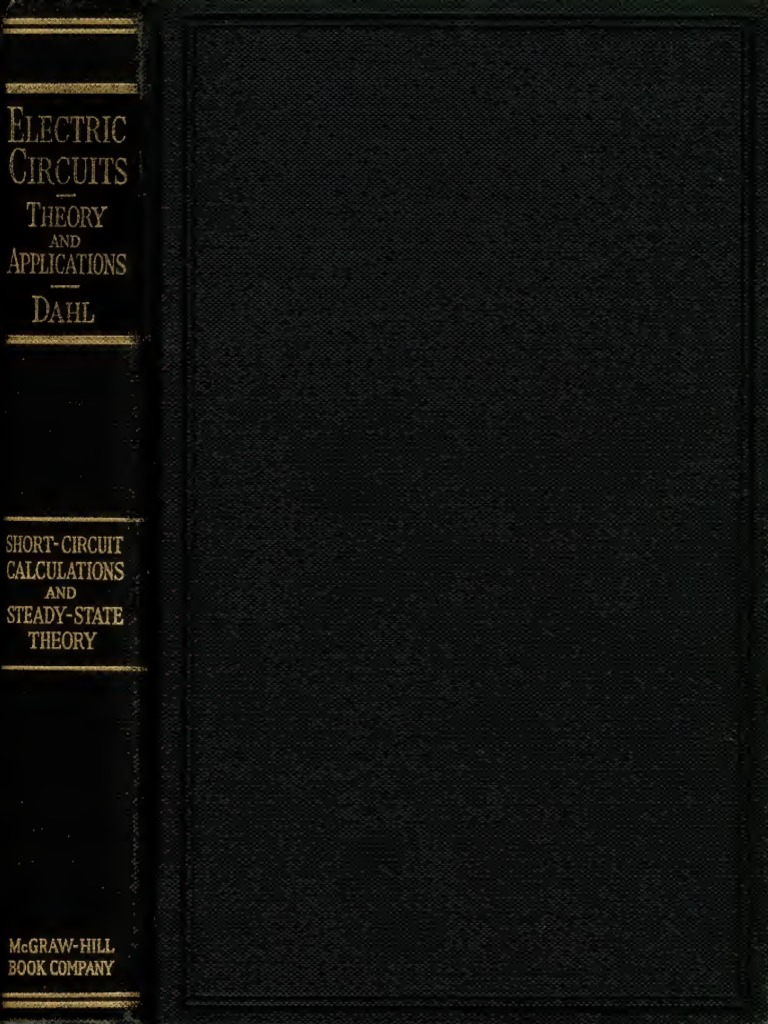 Electric Circuits Theory Applications Vol1 Short Circuit Above To Ground Calculations And Steady State Ogc Dahl Mcgraw Hill Book Co 1928 Pppdf Electrical Impedance Transformer