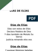 Días de Elías, Presentación