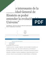 Lo Más Interesante de La Relatividad General de Einstein Es Poder Entender La Evolución Del Universo