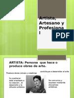 Artista, Artesano y Profesional