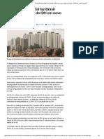 Desigualdade Social Faz Brasil Perder Um Quarto Do IDH Em Novo Índice Do Pnud - Notícias - Internacional