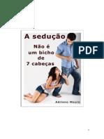 Adriano Moura (Homem Alpha) - A Sedução Não é Um Bicho de 7 Cabeças.pdf