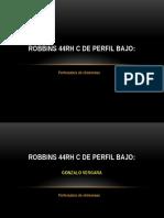 Robbins 44RH C de Perfil Bajo
