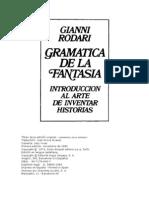 Rodari, Gianni - Gramática De La Fantasía - Introducciòn Al Arte De Inventar Historias