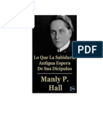 [Manly Palmer Hall] Lo Que La Sabiduria Antigua Espera de Sus Discipulos