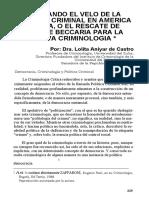 CASTRO, Lola Aniyar de. Rasgando El Velo de La Politica Criminal en America Latina, o El Rescate de Cesare Beccaria Para La Nueva Criminologia