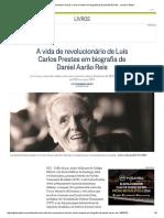 A Vida de Revolucionário de Luís Carlos Prestes Em Biografia de Daniel Aarão Reis - Jornal O Globo