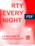 LG Williams Party Every Night at FUCKTHATGALLERY