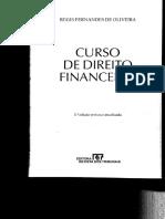 OLIVEIRA, Regis Fernandes de. Curso de Direito Financeiro. RT, 3 Ed, 2010