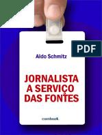 Jornalista a serviço das fontes