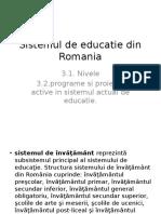 C3. Sistemul de Educatie Din Romania (Prct Si Mg)