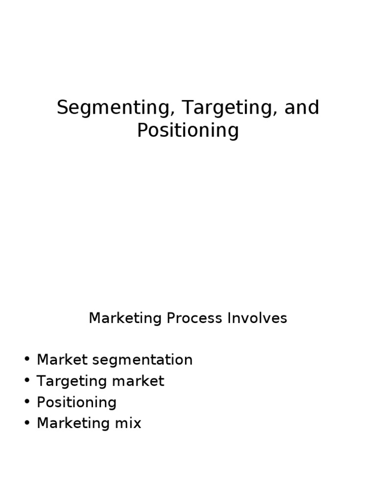 segmentation targeting and positioning nestle A good example of the segmentation, targeting and positioning process (stp) by pepsi against coca-cola during the cola wars era.
