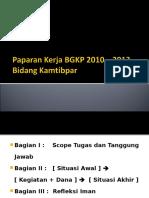 Paparan Kerja BGKP 2010 – 2013 Bidang Kamtibpar