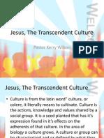 Jesus, The Transcendent Culture
