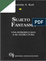 Kait Graciela - Sujeto Y Fantasma Introduccion a Lacan [203 Pgs]