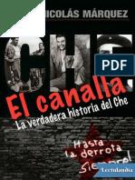 El Canalla [La Verdadera Historia Del Che] - Nicolás Márquez