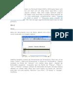 Vou mostrar um exemplo no Microsoft Word 2003 e 2010 para fazer com que ao selecionarmos um item em um drop down seja feito o auto preenchimento de alguns campos.doc