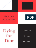 Hägglund, Martin - Dying for Time. Proust, Woolf, Nabokov