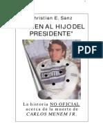 MATEN AL HIJO DEL PRESIDENTE .