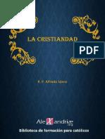 La Cristiandad Una Realidad Historica - Alfredo Saenz - Alexandriae.org