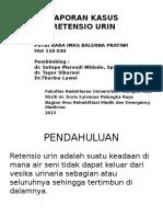 LAPORAN KASUS Reteniso Urin