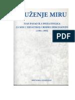 Služenje Miru; Ivan Pavao II. i Sveta Stolica Za Mir u Hrvatskoj i Bosni i Hercegovini (1991.-1995.) - Velimir Blažević